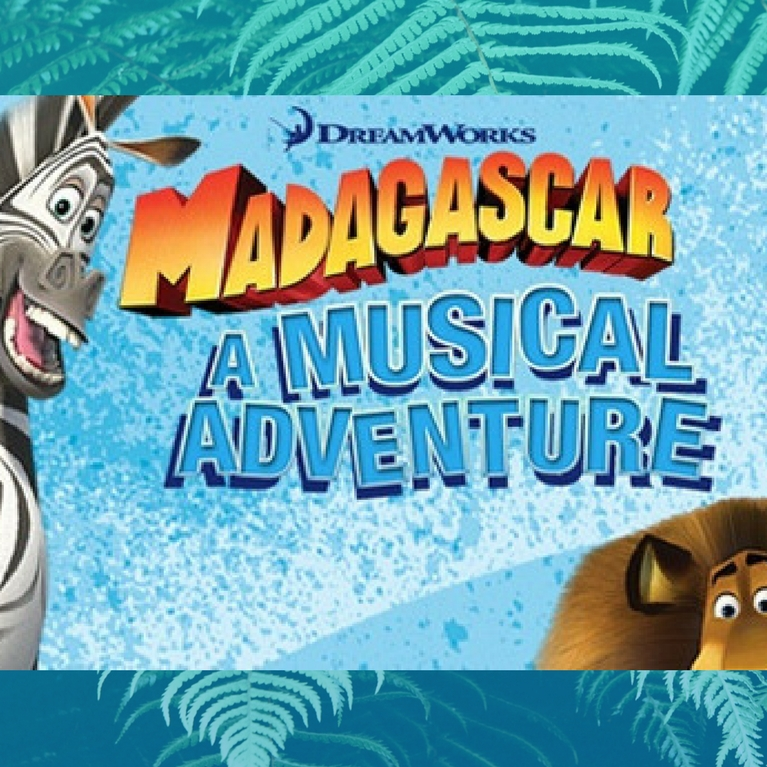 Madagascar a Musical Adventure, Kings Theatre, Glasgow - Book Now